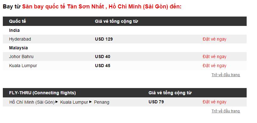 Thông tin chi tiết:  Bay từ Hồ Chí Minh/ Hà Nội/ Đà Nẵng đi Kuala Lumpur với giá vé 1 chiều chỉ từ 3 USD.  Bay từ Hồ Chí Minh đi Johor Bahru và nhiều điểm đến hấp dẫn khác với giá vé 1 chiều chỉ từ 3 USD.  Lưu ý: Giá vé chưa bao gồm thuế sân bay và phụ phí.  Thời gian đặt vé : Từ hôm nay đến 7/12/2014  Thời gian bay : Từ 5/1 - 30/4 /2015  Bảng giá bạn có thể tham khảo: